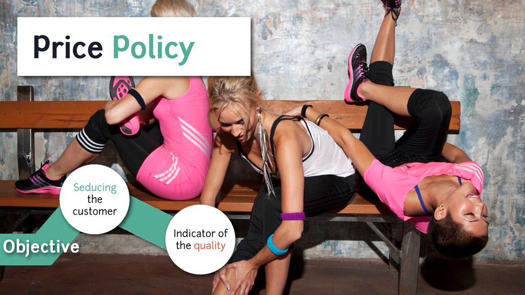 Price Policy Objective Seducing the customer In...