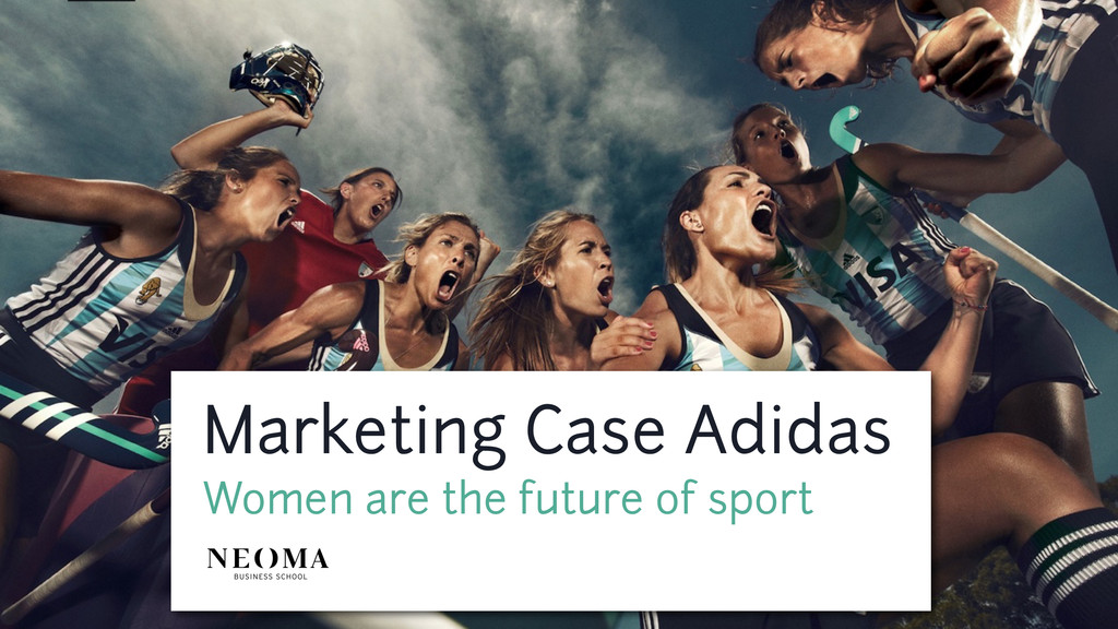Marketing Case Adidas Women are the future of s...