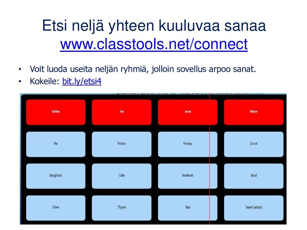 Etsi neljä yhteen kuuluvaa sanaa www.classtools...