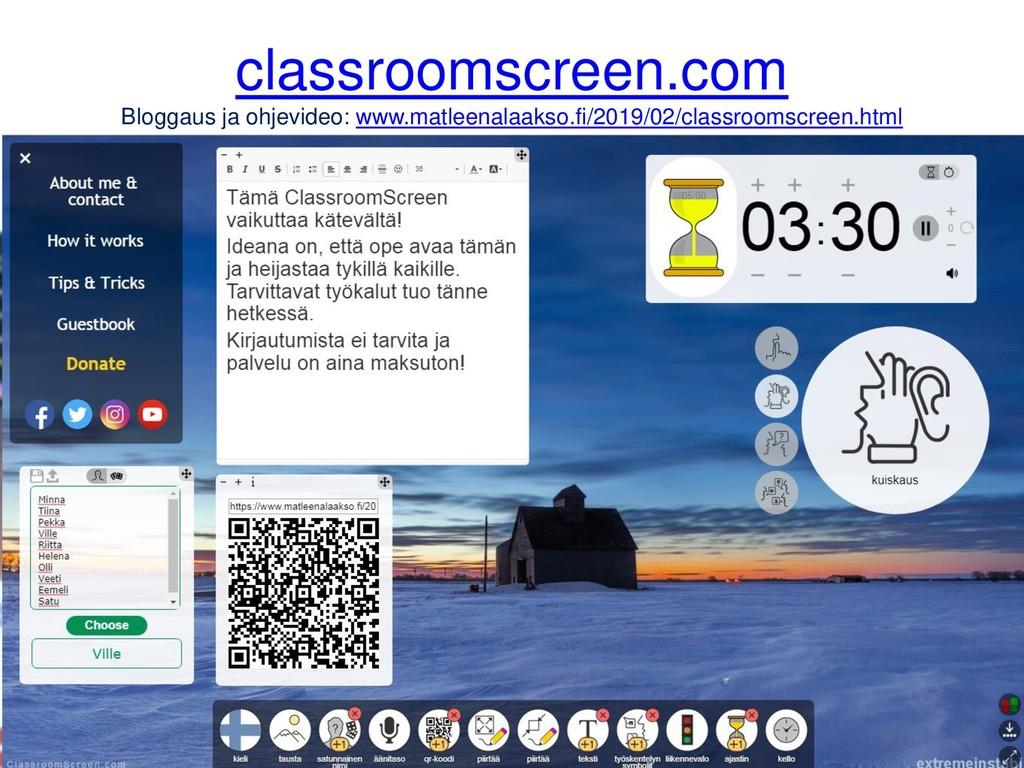 classroomscreen.com Bloggaus ja ohjevideo: www....