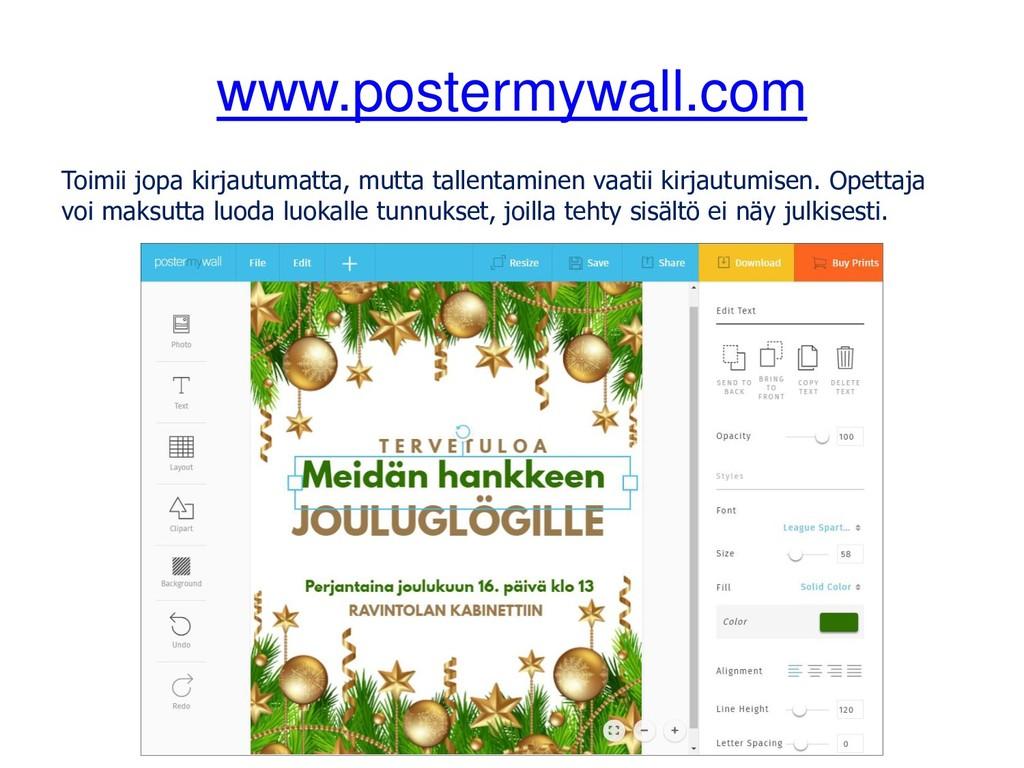 www.postermywall.com Toimii jopa kirjautumatta,...