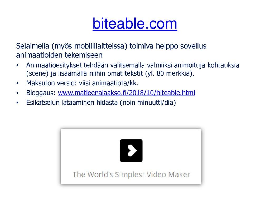biteable.com Selaimella (myös mobiililaitteissa...
