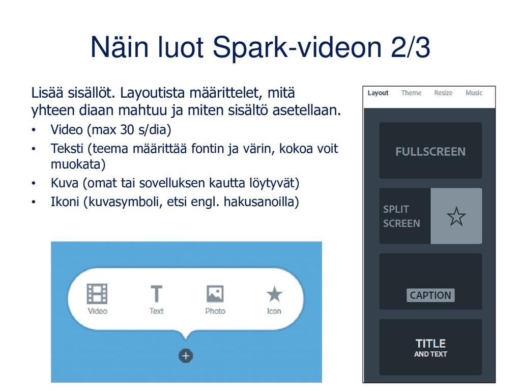 Näin luot Spark-videon 2/3 Lisää sisällöt. Layo...