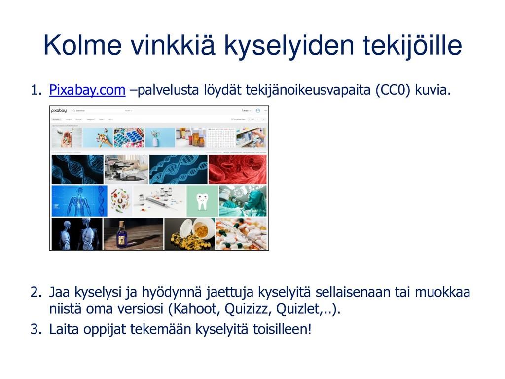Kolme vinkkiä kyselyiden tekijöille 1. Pixabay....