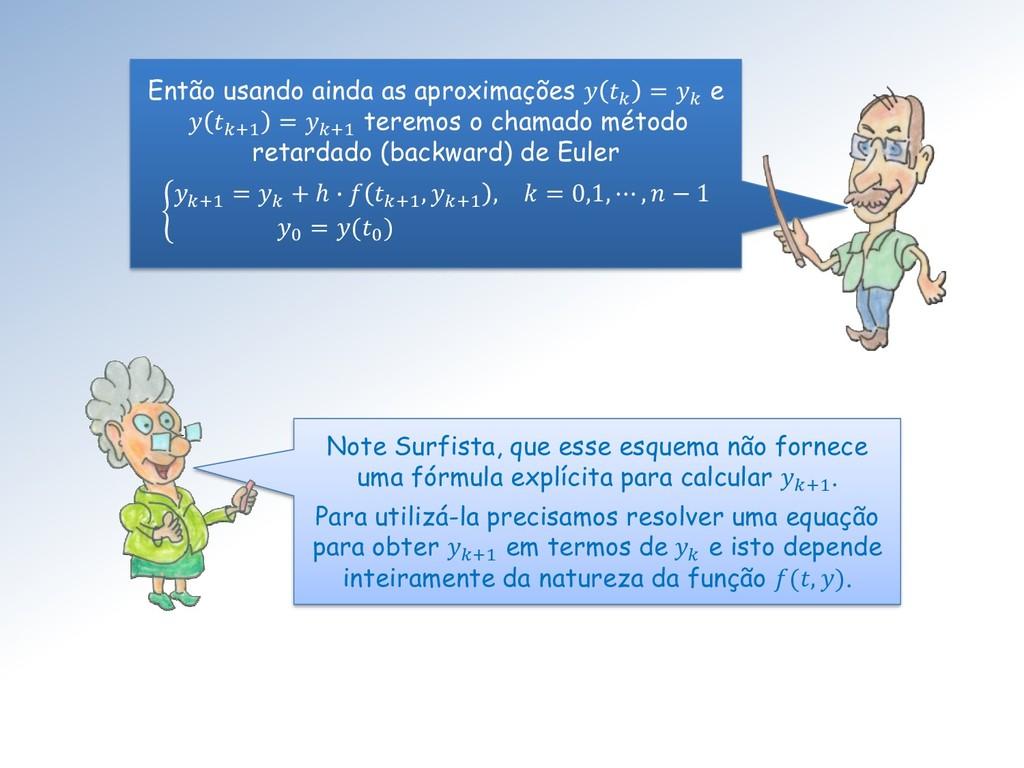 Então usando ainda as aproximações   =  e  +1 =...