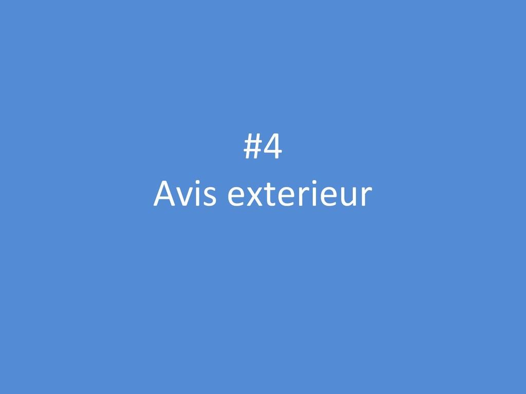 #4 Avis exterieur