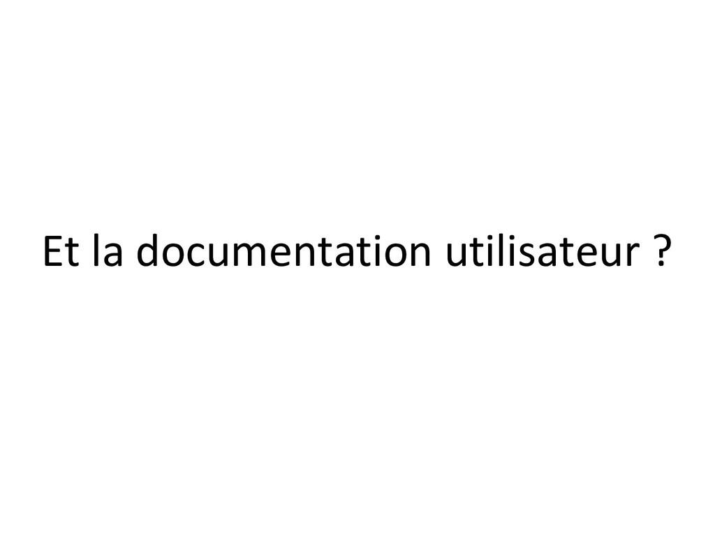Et la documentation utilisateur ?