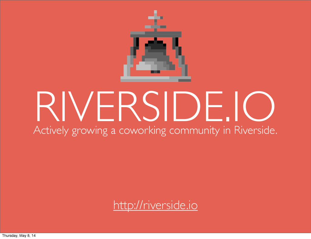 Actively growing a coworking community in River...