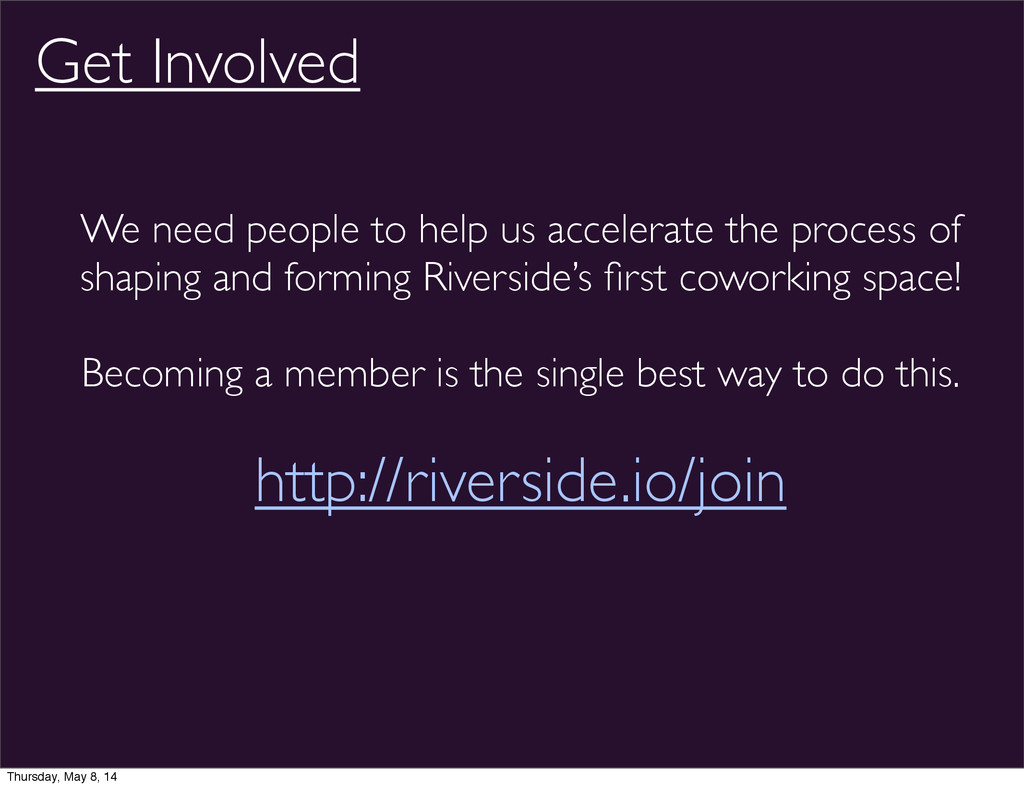 We need people to help us accelerate the proces...