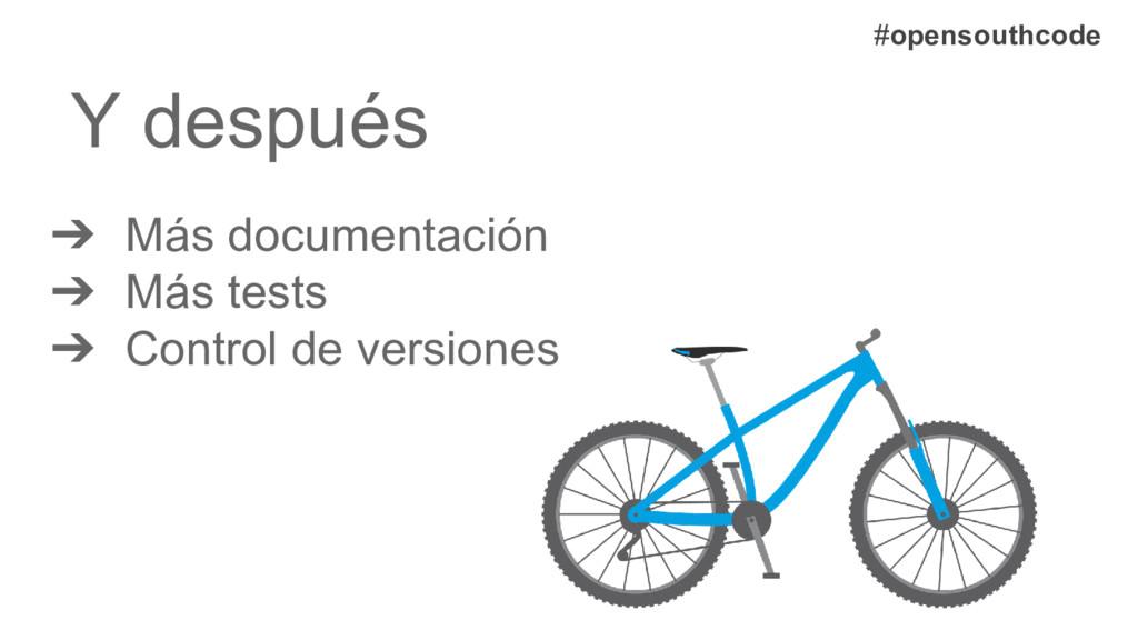 #opensouthcode Y después ➔ Más documentación ➔ ...