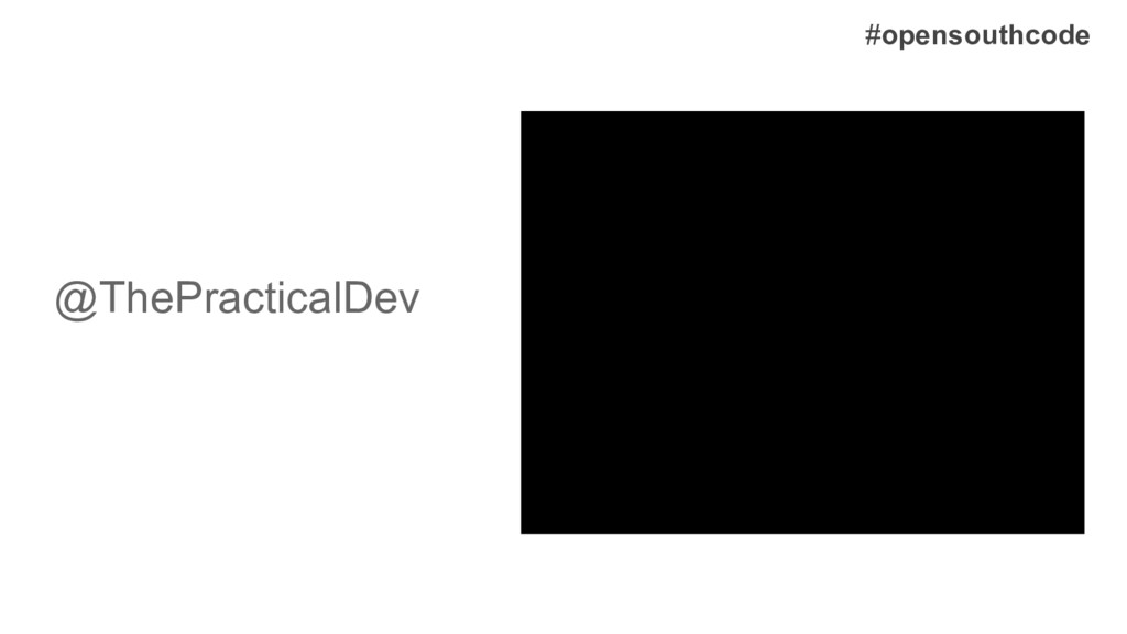 @ThePracticalDev #opensouthcode