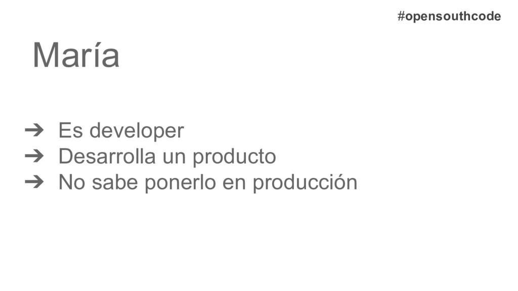 María ➔ Es developer ➔ Desarrolla un producto ➔...