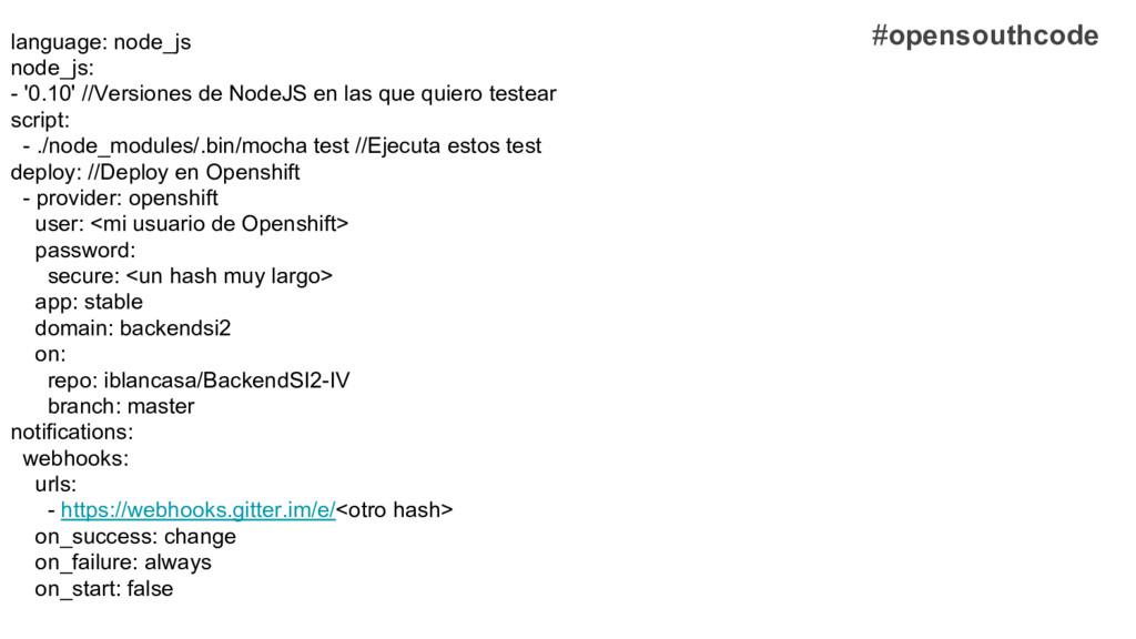 language: node_js node_js: - '0.10' //Versiones...