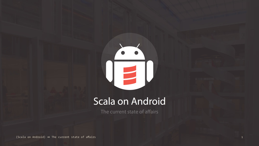 (Scala on Android) 㱺 The current state of affai...