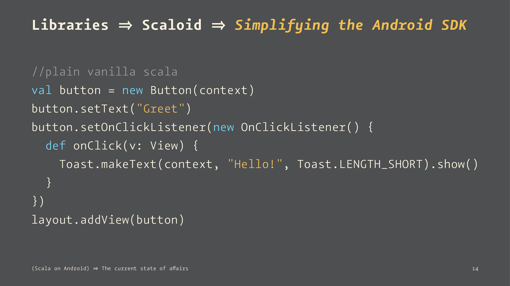 Libraries 㱺 Scaloid 㱺 Simplifying the Android S...