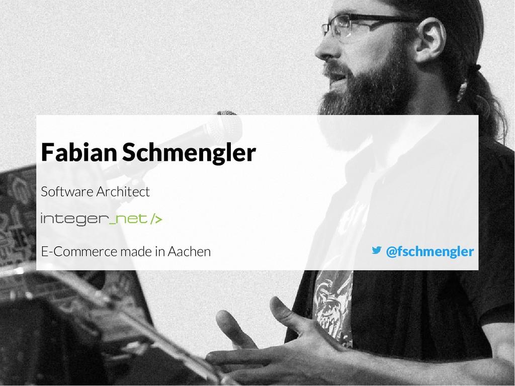 @fschmengler Fabian Schmengler Software Archite...