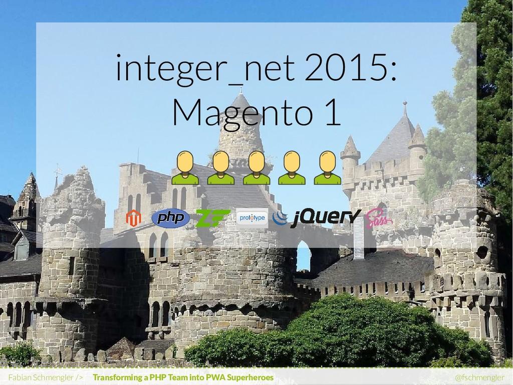integer_net 2015: Magento 1 Fabian Schmengler /...