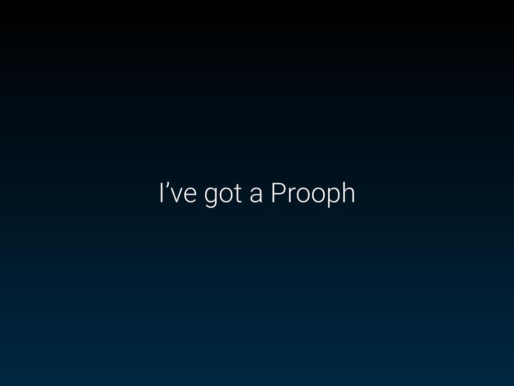 I've got a Prooph