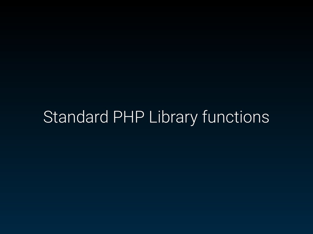 Standard PHP Library functions