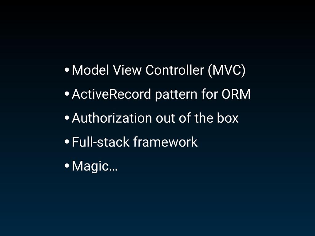 •Model View Controller (MVC) •ActiveRecord patt...