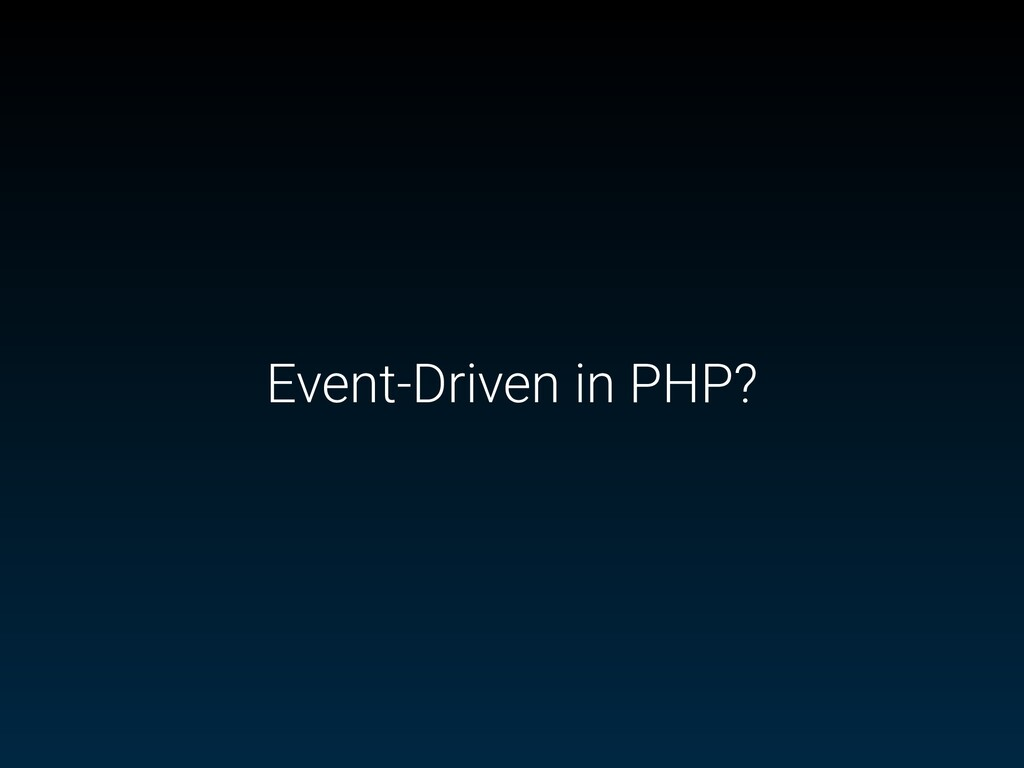 Event-Driven in PHP?