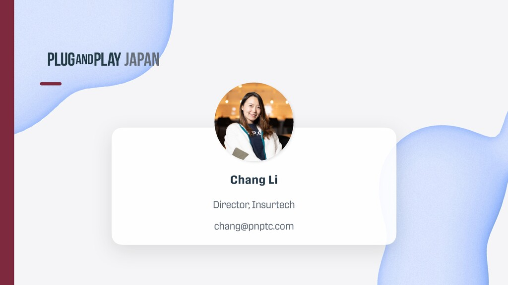 Chang Li   Director, Insurtech   chang@pnptc.com