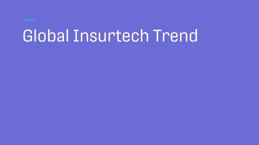 Global Insurtech Trend