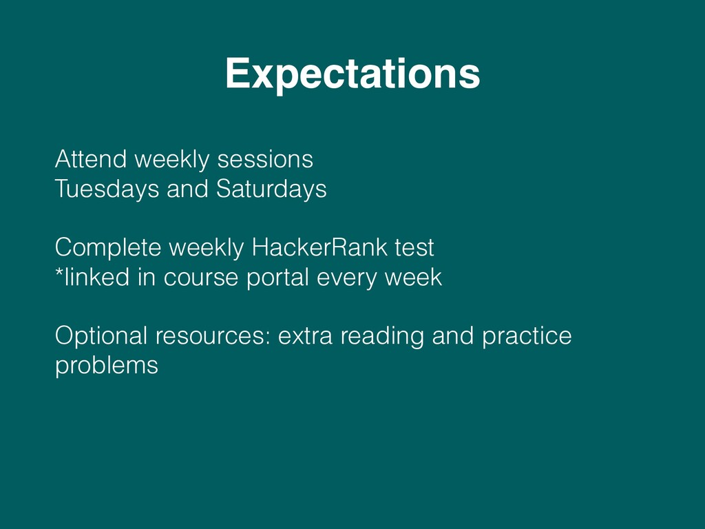 Expectations Attend weekly sessions Tuesdays a...