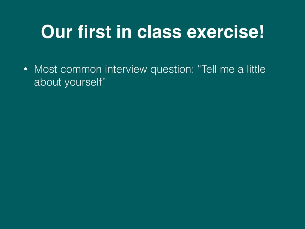 Our first in class exercise! • Most common inter...