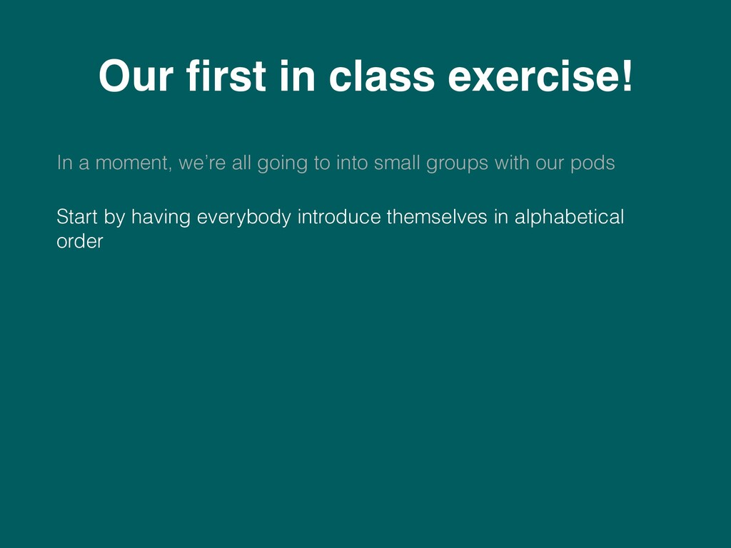 Our first in class exercise! In a moment, we're ...