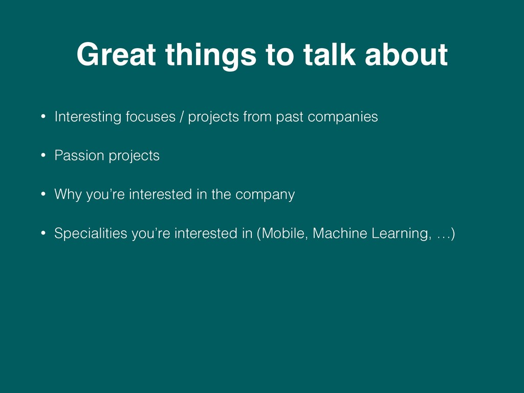 Great things to talk about • Interesting focuse...