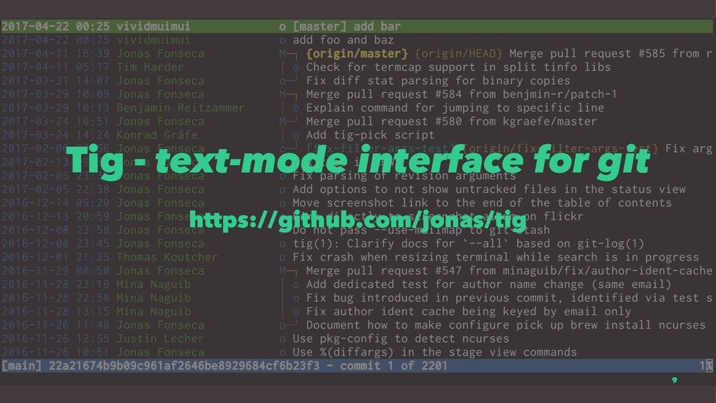 Tig - text-mode interface for git https://githu...