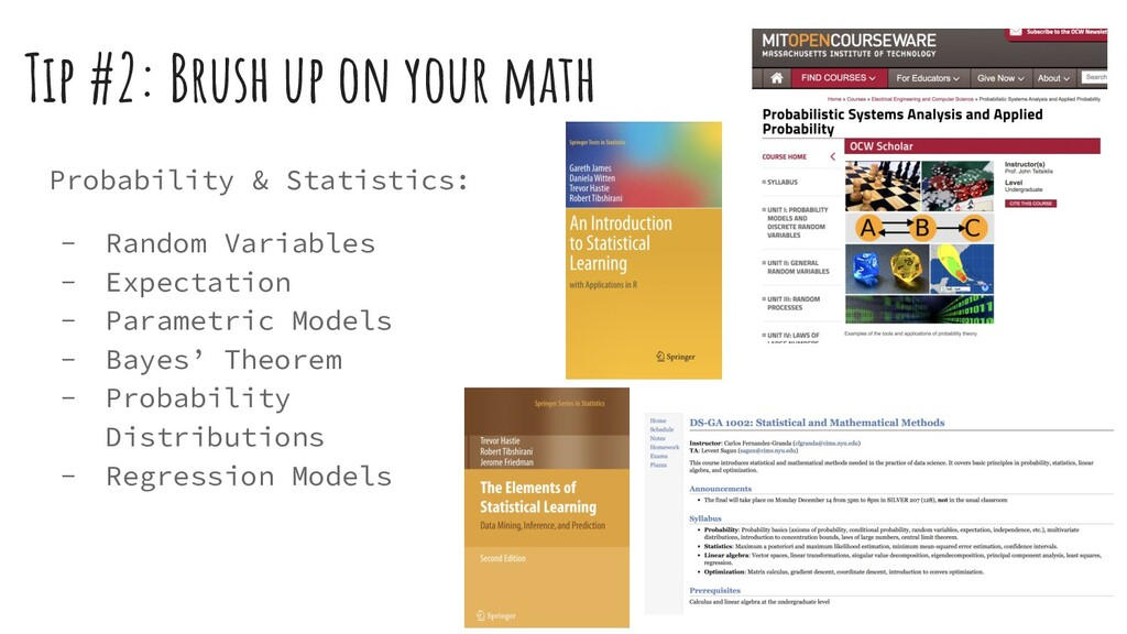 Tip #2: Brush up on your math Probability & Sta...