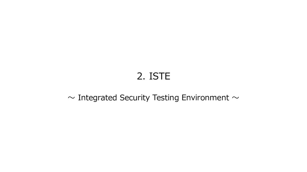2. ISTE ~ Integrated Security Testing Environme...