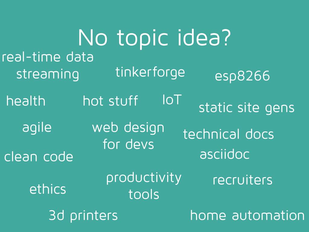 No topic idea? health agile tinkerforge esp8266...