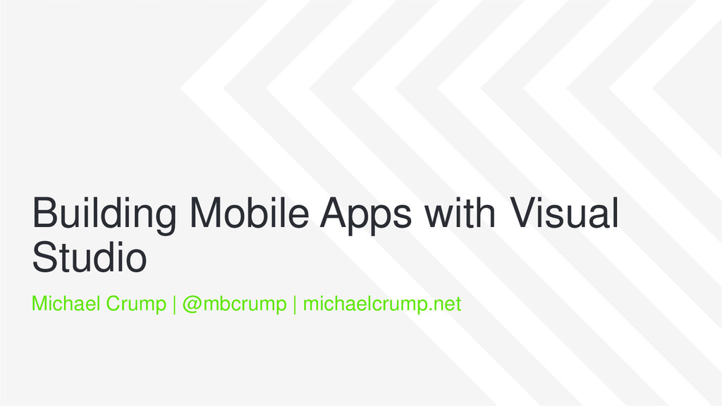 Building Mobile Apps with Visual Studio Michael...