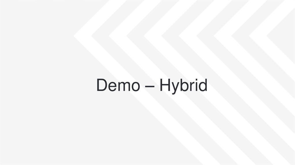 Demo – Hybrid