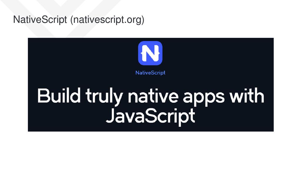 NativeScript (nativescript.org)