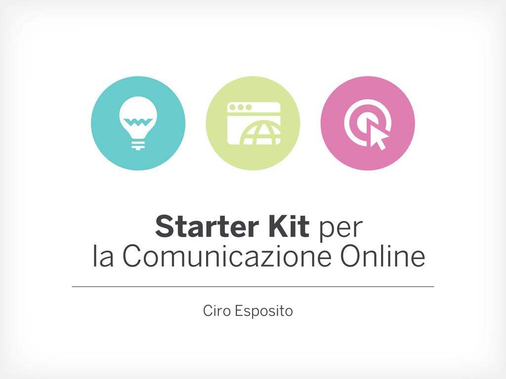 Starter Kit per la comunicazione online Starter...