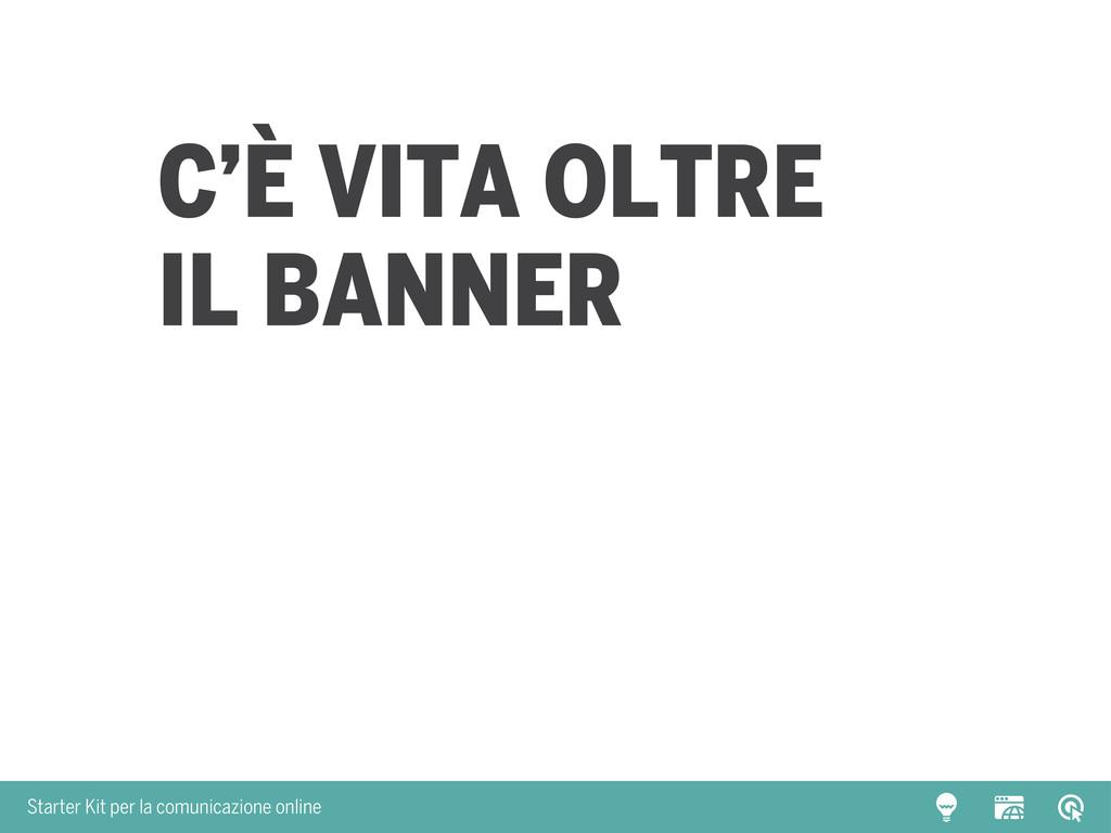 Starter Kit per la comunicazione online C'è vit...