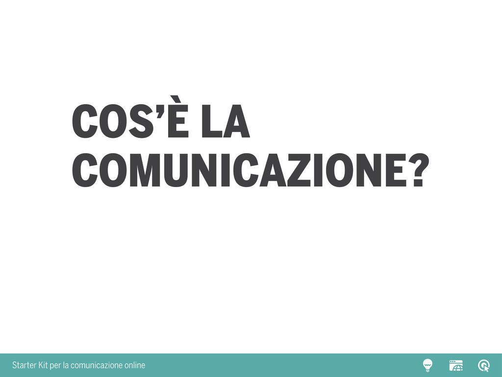 Starter Kit per la comunicazione online Cos'è l...