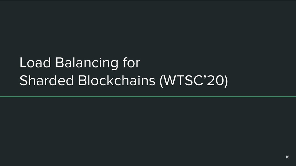 Load Balancing for Sharded Blockchains (WTSC'20...