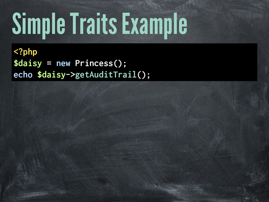 Simple Traits Example <?php $daisy = new Prince...