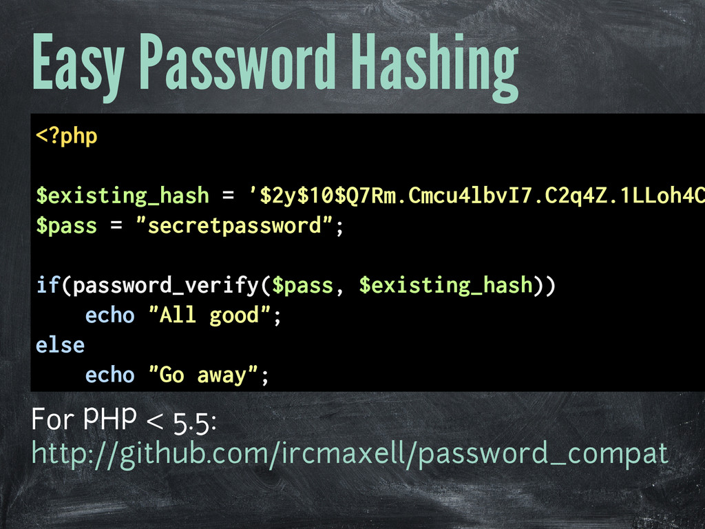 Easy Password Hashing <?php $existing_hash = '$...