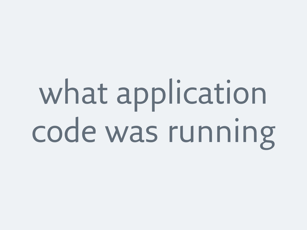 what application code was running