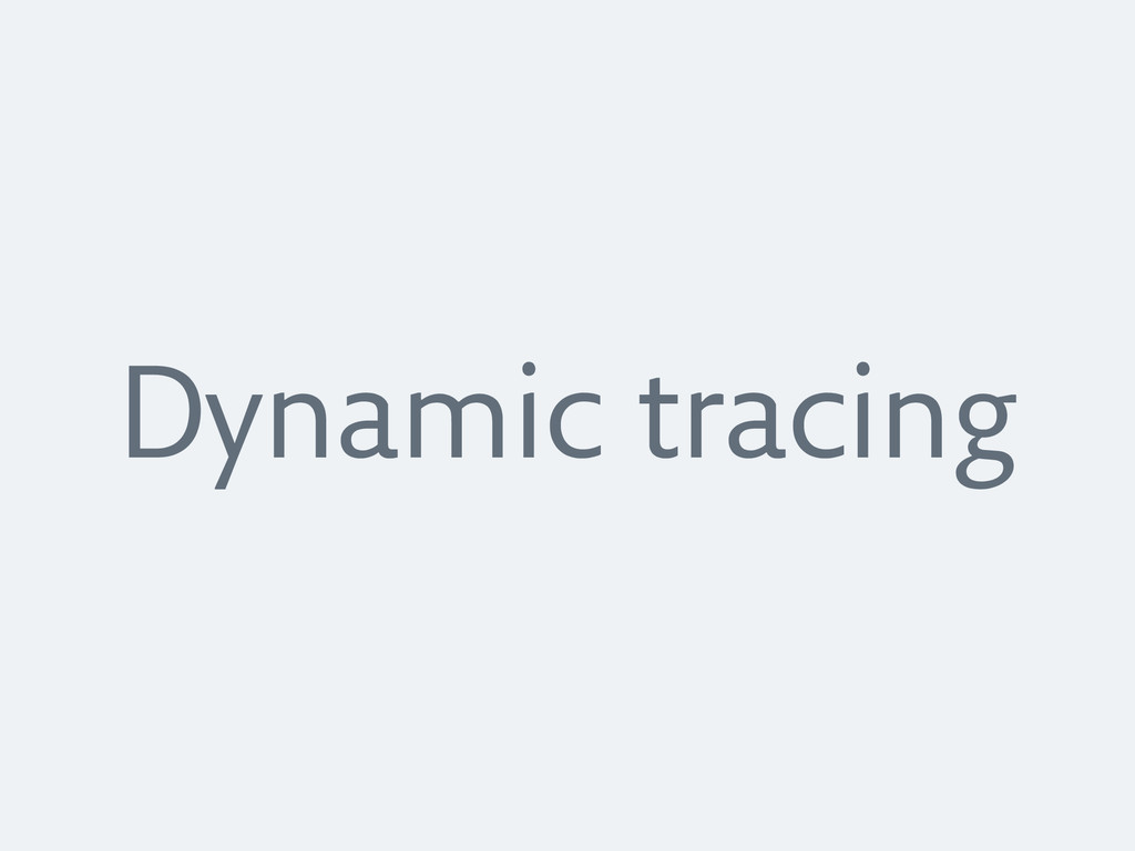 Dynamic tracing