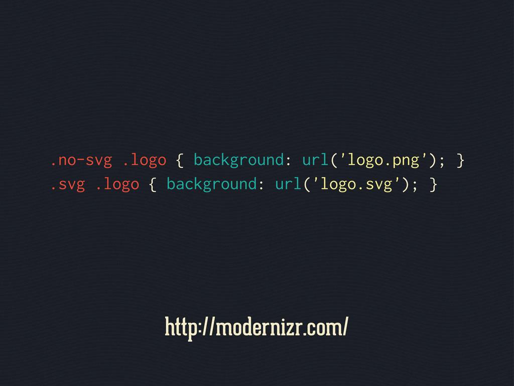 .no-svg .logo { background: url('logo.png'); } ...