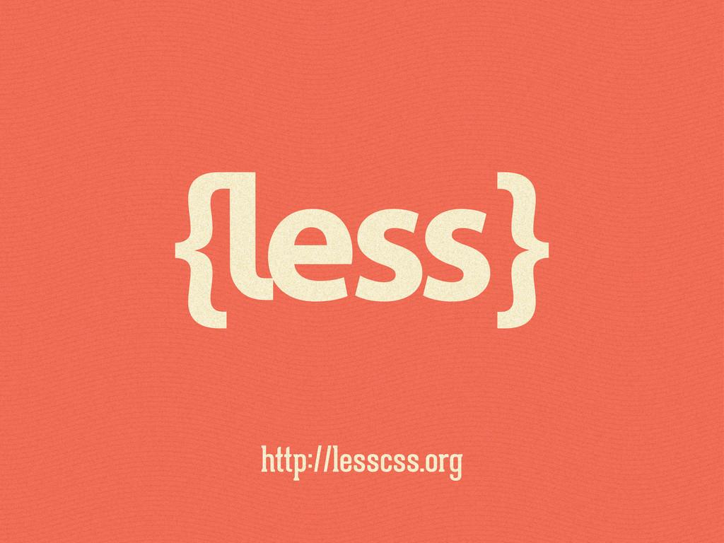 http://lesscss.org