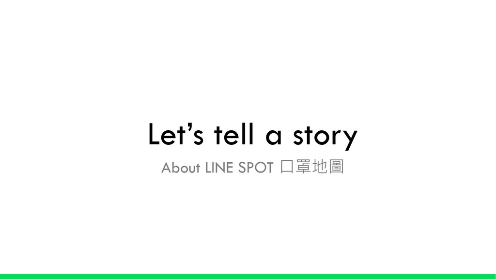 Let's tell a story About LINE SPOT
