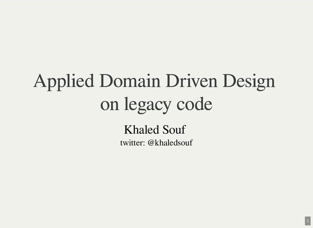 Applied Domain Driven Design Applied Domain Dri...